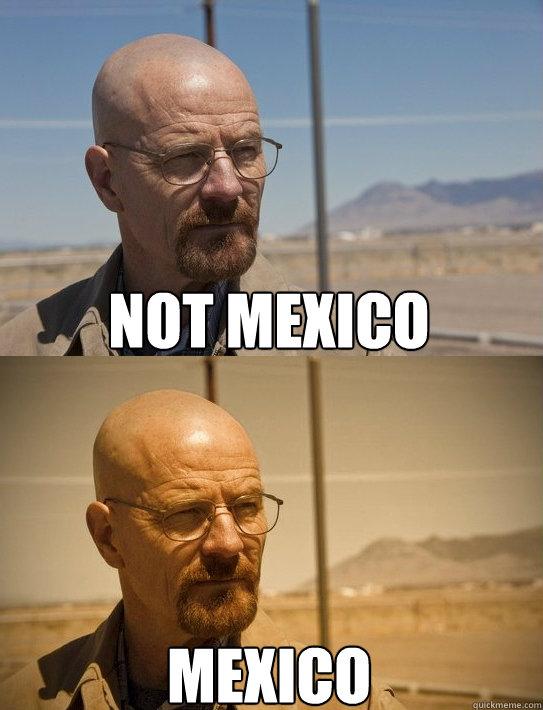 Mexico Not mexico - Mexico Not mexico  Misc