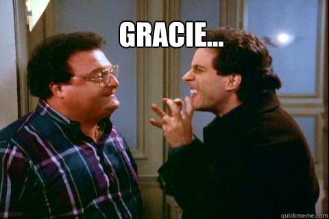 Gracie...