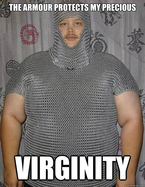 The Armour Protects my precious Virginity - The Armour Protects my precious Virginity  Fat knight