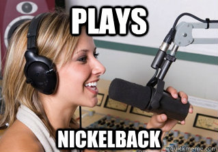 plays nickelback - plays nickelback  scumbag radio dj