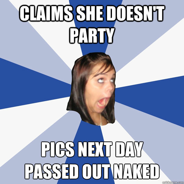 Claims she doesn't party Pics next day Passed out naked - Claims she doesn't party Pics next day Passed out naked  Annoying Facebook Girl
