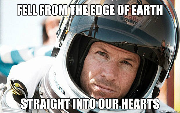 Fell from the edge of Earth Straight into our hearts