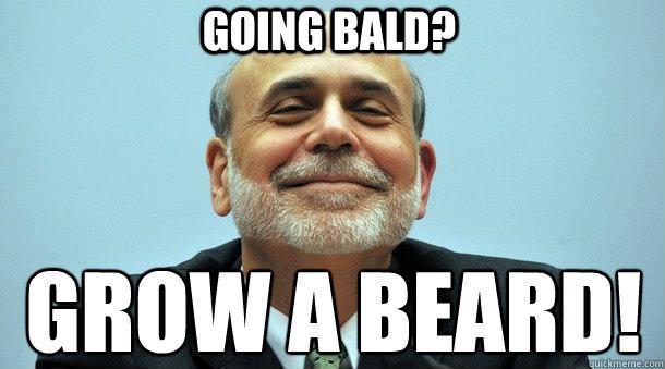 Going bald? Grow a beard!  Bald Bernanke