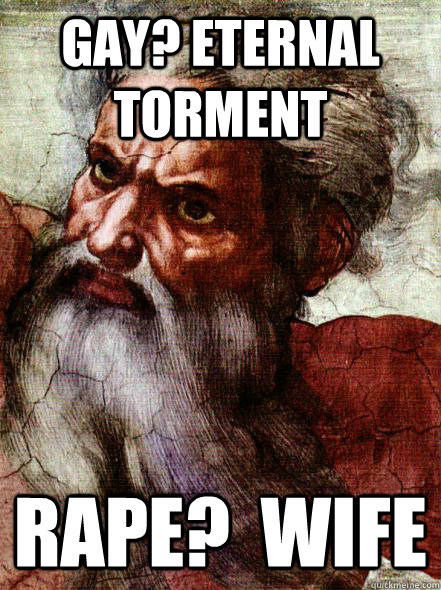 Gay? Eternal Torment Rape?  wife  Overly Attached God