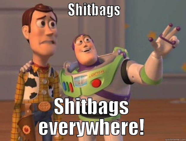 SHITBAGS                       SHITBAGS EVERYWHERE! Toy Story