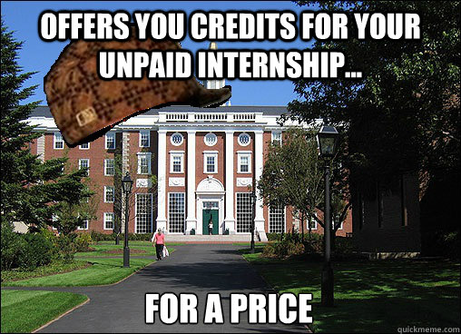 offers you credits for your unpaid internship... for a price - offers you credits for your unpaid internship... for a price  Scumbag University