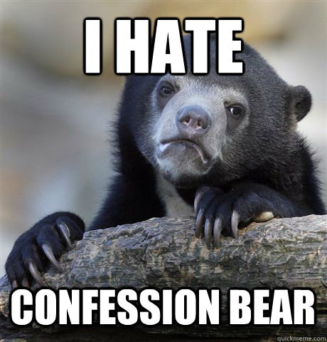 I HATE CONFESSION BEAR - I HATE CONFESSION BEAR  Confession Bear