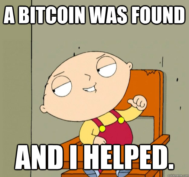 A bitcoin was found And I helped.