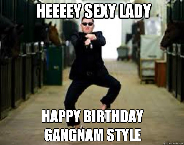 Happy Birthday Funny For Women Sexy Heeeey sexy lady Happy