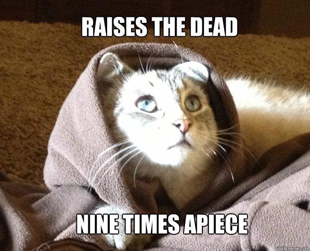 raises the dead nine times apiece