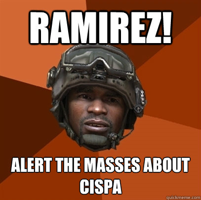 RAMIREZ! ALERT THE MASSES ABOUT CISPA - RAMIREZ! ALERT THE MASSES ABOUT CISPA  RAMIREZ!!