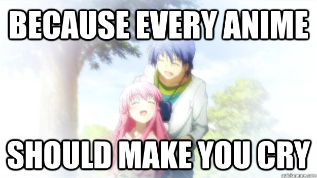 Because every anime should make you cry  angel beats