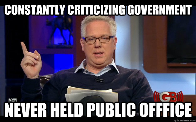 Constantly criticizing government never held public offfice