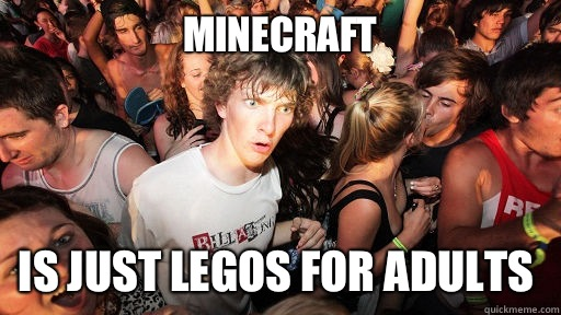 Minecraft Is just Legos for adults - Minecraft Is just Legos for adults  Sudden Clarity Clarence