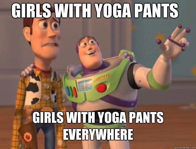 Girls with yoga pants girls with yoga pants everywhere