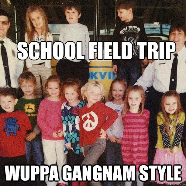 School Field Trip Wuppa Gangnam style - School Field Trip Wuppa Gangnam style  Misc
