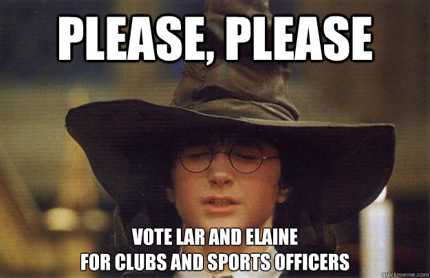 Please, please vote lar and elaine  for clubs and sports officers - Please, please vote lar and elaine  for clubs and sports officers  House Sorting Hat