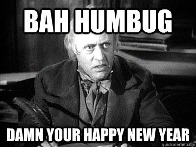b176f653dc7e3e643a31a83eb461fb565a078fdd0a25bb46148e99887d38bcee bah humbug damn your happy new year ebenezer scrooge quickmeme