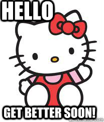 hello kitty get well soon memes