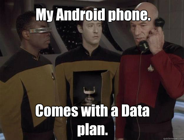 My Android phone. Comes with a Data plan. - My Android phone. Comes with a Data plan.  Android Phone
