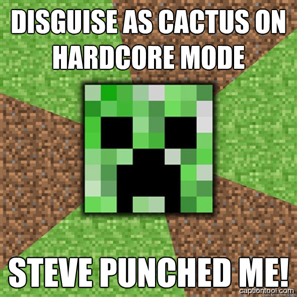 Disguise as cactus on Hardcore mode Steve punched me!  Minecraft Creeper