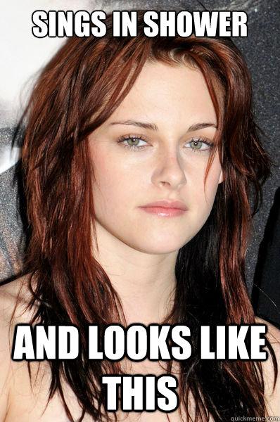 Sings in shower And looks like this  Kristen Stewart