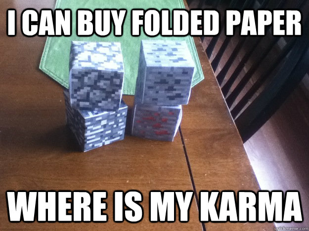 I can buy folded paper where is my karma