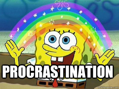 Procrastination  - Procrastination   Imagination SpongeBob