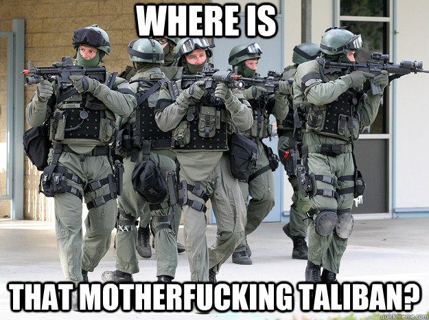 where is that motherfucking taliban?