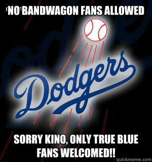 nO bANDWAGON FANS ALLOWED        SORRY KINO, ONLY TRUE BLUE FANS WELCOMED!!