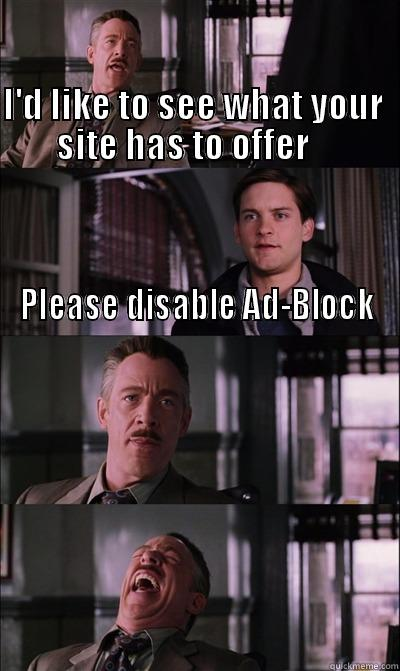 I'D LIKE TO SEE WHAT YOUR          SITE HAS TO OFFER                                                                                                JJ Jameson