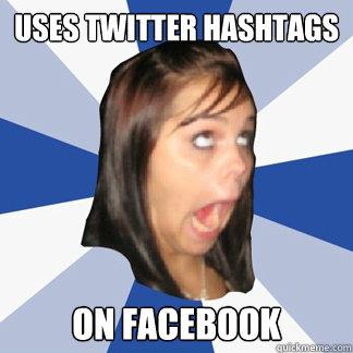 b21206836a6b9d3fd7a2942527aa77eab335405cbd1dd821d56ddbef793a24b2 uses twitter hashtags on facebook misc quickmeme