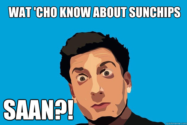Wat 'Cho Know about SunChips SAAN?! - Wat 'Cho Know about SunChips SAAN?!  PrankvsPrank
