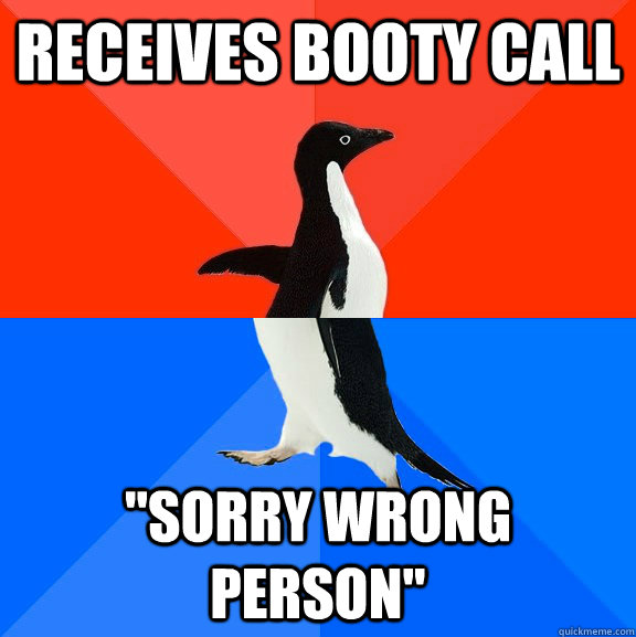 Receives booty call