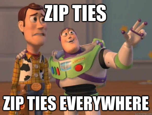 Zip ties zip ties everywhere - Zip ties zip ties everywhere  toystory everywhere