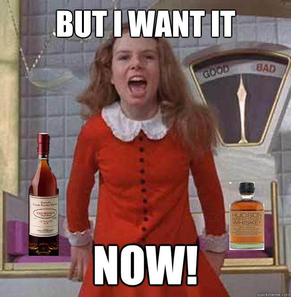 b252b36ce5c266c6da23acdc32f40dd3cd31cc0f625a5badfb37a927a797f55b but i want it now! impatient veruca quickmeme,But I Want It Now Meme