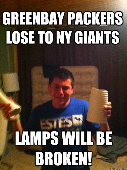 Greenbay packers lose to NY Giants Lamps will be broken! - Greenbay packers lose to NY Giants Lamps will be broken!  Misc