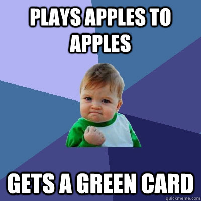Plays apples to apples gets a green card - Plays apples to apples gets a green card  Success Kid
