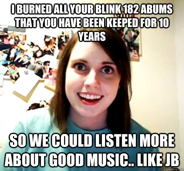 b26820909bd229ee85cfa81b6c97b0142f22e4cd8efb73a3b812eb8ebeed8777 i burned all your blink 182 abums that you have been keeped for 10