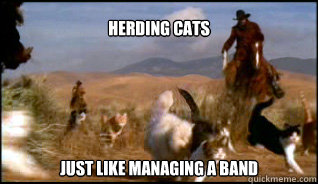 Herding Cats Just like managing a band  - Herding Cats Just like managing a band   Misc