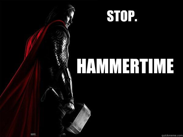 STOP. Hammertime  Thor