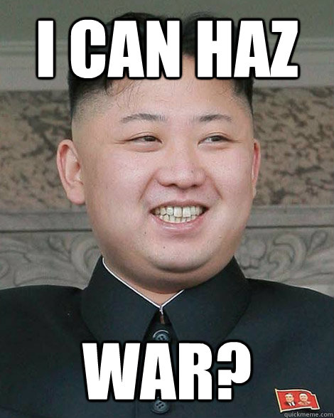 i can haz war?  North Korea