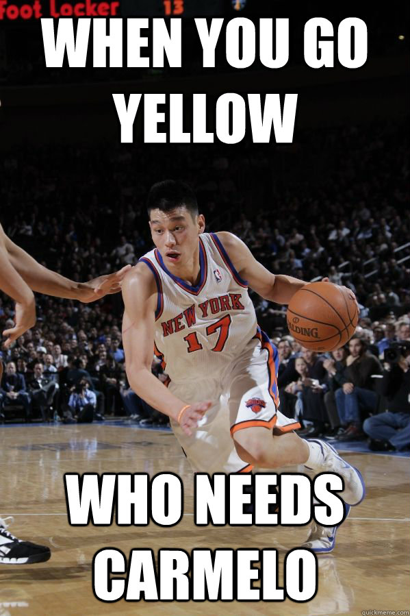 When you go yellow who needs carmelo  Jeremy Lin