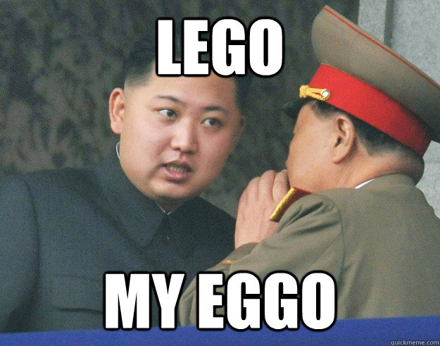lego my eggo - lego my eggo  Hungry Kim Jong Un