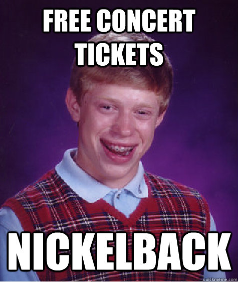 Free Concert tickets Nickelback - Free Concert tickets Nickelback  Badluckbrian