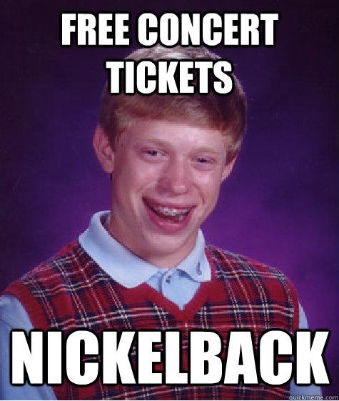 Free Concert tickets Nickelback - Free Concert tickets Nickelback  Badluckbrian