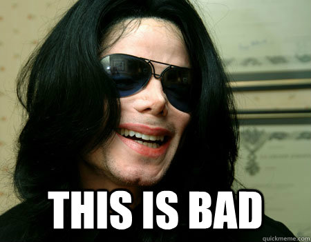this is bad -  this is bad  Sad Micheal Jackson