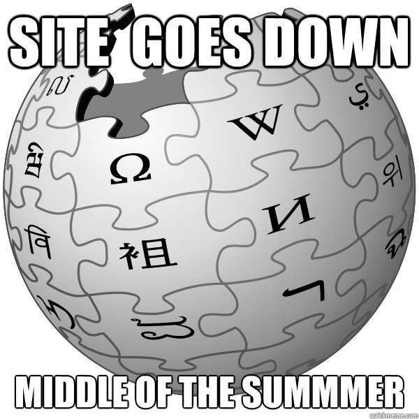 Site  goes down middle of the summmer