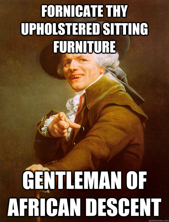 fornicate thy upholstered sitting furniture gentleman of african descent  Joseph Ducreux