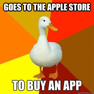Goes to the Apple Store To buy an App  Tech Impaired Duck